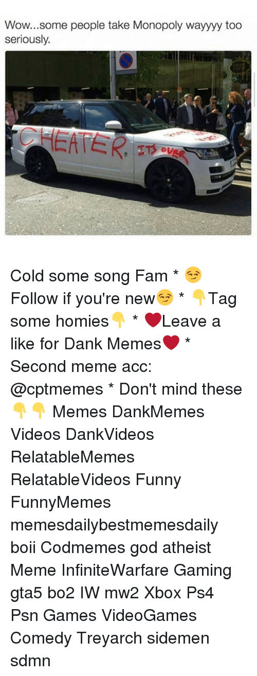 Atheist Meme: Wow...some people take Monopoly wayyyy too  seriously. Cold some song Fam * 😏Follow if you're new😏 * 👇Tag some homies👇 * ❤Leave a like for Dank Memes❤ * Second meme acc: @cptmemes * Don't mind these 👇👇 Memes DankMemes Videos DankVideos RelatableMemes RelatableVideos Funny FunnyMemes memesdailybestmemesdaily boii Codmemes god atheist Meme InfiniteWarfare Gaming gta5 bo2 IW mw2 Xbox Ps4 Psn Games VideoGames Comedy Treyarch sidemen sdmn
