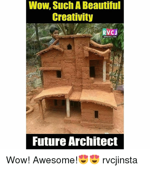 Memes, 🤖, and Architects: Wow, Such A Beautiful  Creativity  RVCJ  WWW.RVCJ.COM  Future Architect Wow! Awesome!😍😍 rvcjinsta