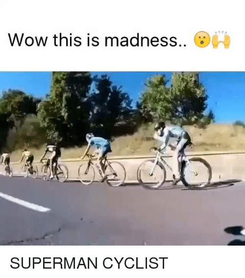 Funny, Superman, and Wow: Wow this is madness SUPERMAN CYCLIST