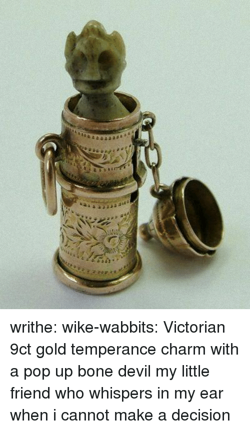 Pop, Tumblr, and Devil: writhe:  wike-wabbits: Victorian 9ct gold temperance charm with a pop up bone devil  my little friend who whispers in my ear when i cannot make a decision
