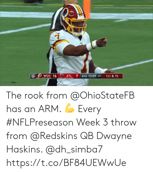 Memes, Nfl, and Washington Redskins: WSH 16 ATL  7  4TH 13:09 40  1ST & 15  NFL The rook from @OhioStateFB has an ARM. 💪  Every #NFLPreseason Week 3 throw from @Redskins QB Dwayne Haskins. @dh_simba7 https://t.co/BF84UEWwUe