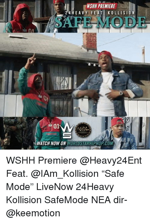 """Memes, Worldstarhiphop, and Wshh: WSHH PREMIERE  24 HE A VY FE  AT KOLLISION  SAFE MODE  701  WATCH NOW ON WORLDSTARHIPHOP.COM WSHH Premiere @Heavy24Ent Feat. @IAm_Kollision """"Safe Mode"""" LiveNow 24Heavy Kollision SafeMode NEA dir- @keemotion"""