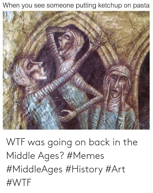 The Middle: WTF was going on back in the Middle Ages? #Memes #MiddleAges #History #Art #WTF
