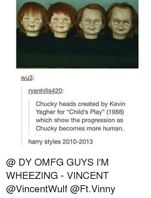 """Ðÿ˜…: Wu3:  ryanhills420:  Chucky heads created by Kevin  Yagher for """"Child's Play"""" (1988)  which show the progression as  Chucky becomes more human  harry styles 2010-2013 @ DY OMFG GUYS I'M WHEEZING - VINCENT @VincentWulf @Ft.Vinny"""
