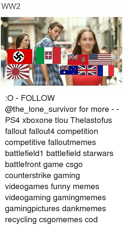 Fallouts: WW2 :O - FOLLOW @the_lone_survivor for more - - PS4 xboxone tlou Thelastofus fallout fallout4 competition competitive falloutmemes battlefield1 battlefield starwars battlefront game csgo counterstrike gaming videogames funny memes videogaming gamingmemes gamingpictures dankmemes recycling csgomemes cod
