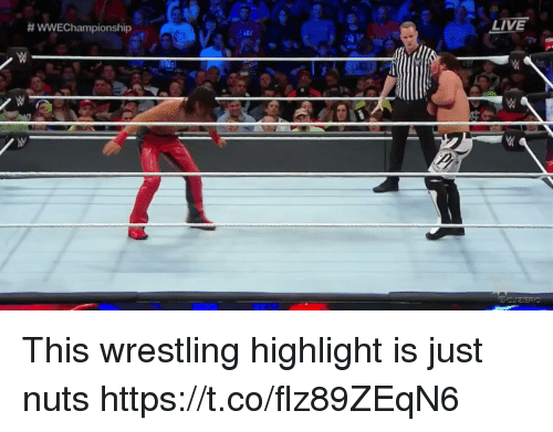 Sports, Wrestling, and Live:  # wwEChampionship  LIVE This wrestling highlight is just nuts https://t.co/flz89ZEqN6