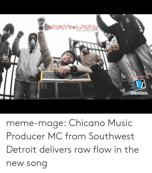 chicano: www.aknoxx.po  oy meme-mage:    Chicano Music Producer  MC from Southwest Detroit delivers raw flow in the new song