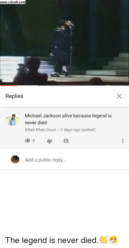 Alive, Michael Jackson, and Michael: www.zdsoft.com  Replies  Michael Jackson alive because legend is  never died  Aftab Khan Gouri 2 days ago (edited)  Add a public reply..