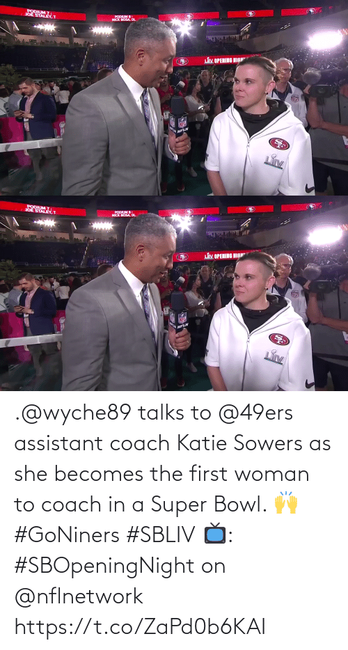 super: .@wyche89 talks to @49ers assistant coach Katie Sowers as she becomes the first woman to coach in a Super Bowl. 🙌 #GoNiners #SBLIV  📺: #SBOpeningNight on @nflnetwork https://t.co/ZaPd0b6KAI