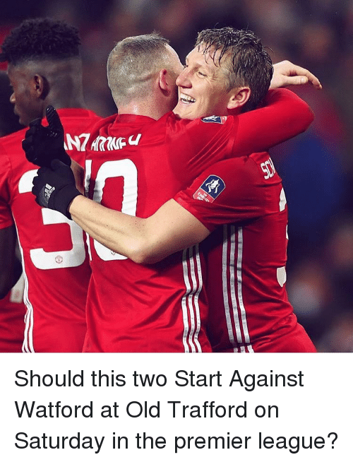 Memes, 🤖, and Premiere League: WZAZI64 Should this two Start Against Watford at Old Trafford on Saturday in the premier league?