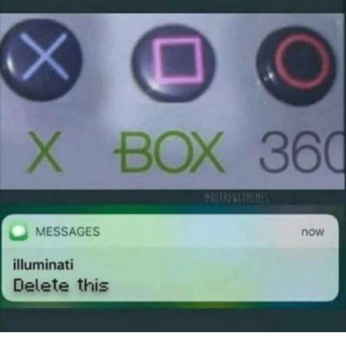 Box, Now, and X Box: X BOX 360  MESSAGES  now  illuminat  Delete this