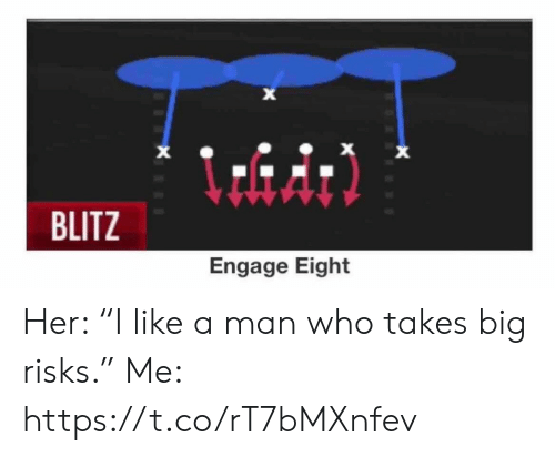 """Football, Nfl, and Sports: X  X  BLITZ  Engage Eight Her: """"I like a man who takes big risks.""""  Me: https://t.co/rT7bMXnfev"""