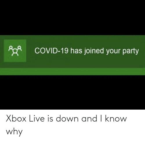 xbox live: Xbox Live is down and I know why