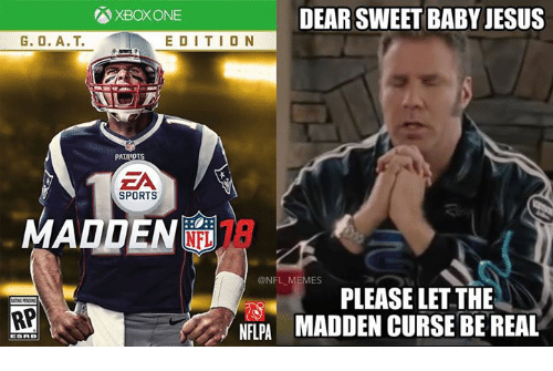Jesus, Madden NFL, and Memes: XBOXONE  DEAR SWEET BABY JESUS  G. O. A.T. EDITION  PATRIOTS  EA  SPORTS  MADDEN  @NFL MEMES  PLEASE LET THE  RP  NFLPA MADDEN CURSE BE REAL