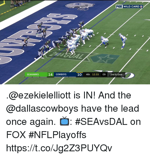 Dallas Cowboys, Memes, and Goal: XWILD CARD  SEAHAWKS  14 COWBOYS  10 4th 12:33 09 2nd & Goal .@ezekielelliott is IN!  And the @dallascowboys have the lead once again.  📺: #SEAvsDAL on FOX #NFLPlayoffs https://t.co/Jg2Z3PUYQv