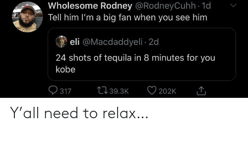 relax: Y'all need to relax…