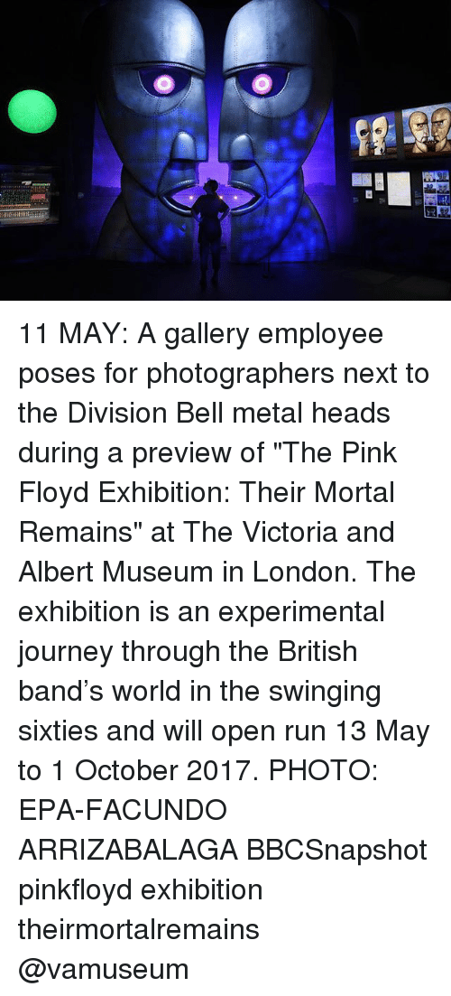 "epa: Y/ 11 MAY: A gallery employee poses for photographers next to the Division Bell metal heads during a preview of ""The Pink Floyd Exhibition: Their Mortal Remains"" at The Victoria and Albert Museum in London. The exhibition is an experimental journey through the British band's world in the swinging sixties and will open run 13 May to 1 October 2017. PHOTO: EPA-FACUNDO ARRIZABALAGA BBCSnapshot pinkfloyd exhibition theirmortalremains @vamuseum"