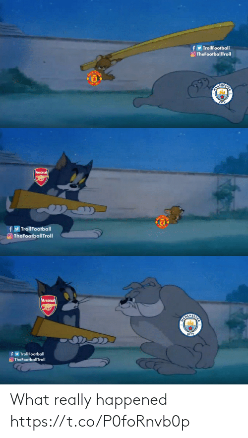 Really Happened: y TrollFootball  O TheFootballTroll  UNITED  EICHERITS  CITY   Arsenal  TrollFootball  TheFootballTrolI   Arsenal  CITY  TrollFootball  O TheFootballTroll What really happened https://t.co/P0foRnvb0p
