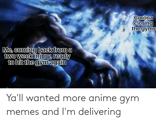 gym memes: Ya'll wanted more anime gym memes and I'm delivering