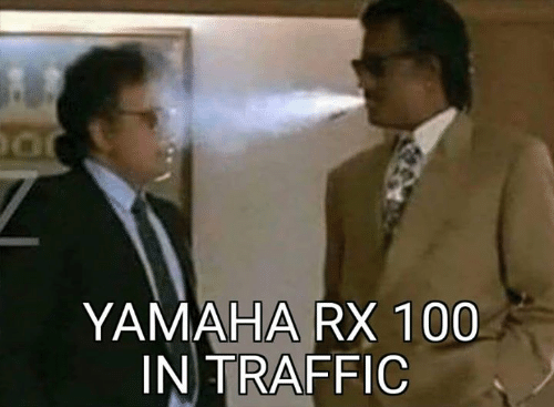Memes, Traffic, and 🤖: YAMAHA RX 100  IN TRAFFIC
