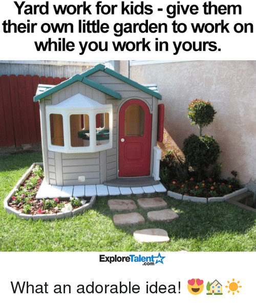 explorers: Yard work for kids give them  their own little garden to work on  while you work in yours  TalentA  Explore What an adorable idea! 😍🏡☀
