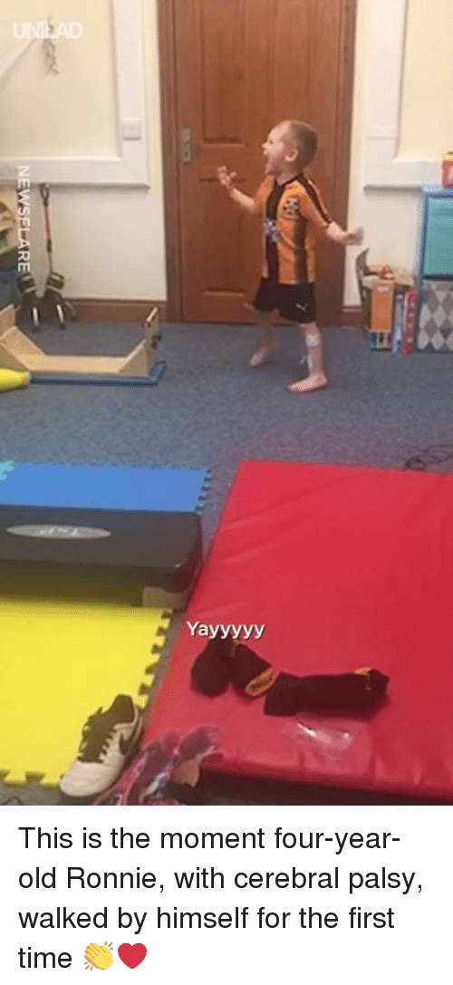 Dank, Time, and Old: Yayyyyy This is the moment four-year-old Ronnie, with cerebral palsy, walked by himself for the first time 👏❤️️