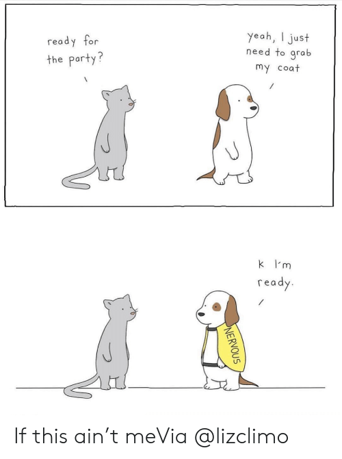 Instagram, Party, and Target: yeah, just  need to grab  ready for  the party?  my coat  k m  ready  NERVOUS If this ain't meVia @lizclimo