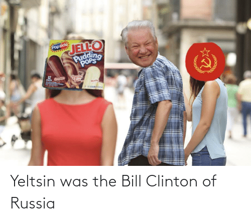 clinton: Yeltsin was the Bill Clinton of Russia