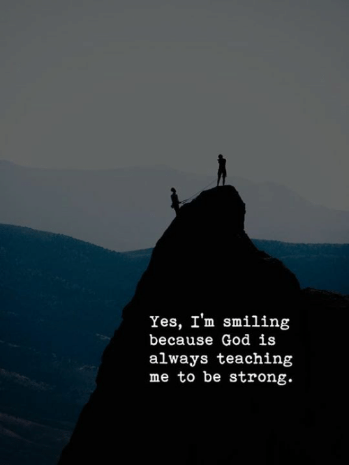 Strongness: Yes, I'm smiling  because God is  always teachintg  me to be strong.