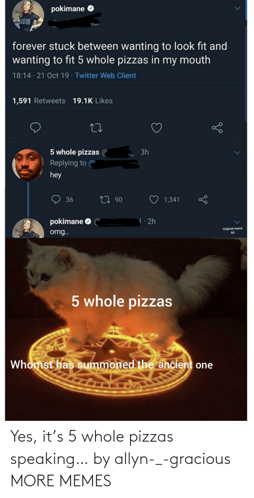 Speaking: Yes, it's 5 whole pizzas speaking… by allyn-_-gracious MORE MEMES