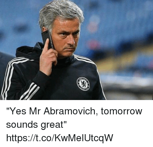 "Soccer, Tomorrow, and Yes: ""Yes Mr Abramovich, tomorrow sounds great"" https://t.co/KwMelUtcqW"