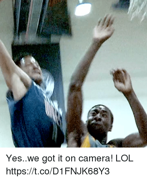 Lol, Memes, and Camera: Yes..we got it on camera! LOL https://t.co/D1FNJK68Y3