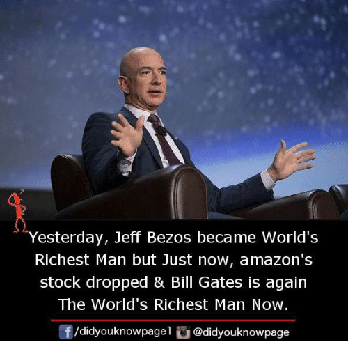 Bill Gates, Jeff Bezos, and Memes: Yesterday, Jeff Bezos became World's  Richest Man but Just now, amazon's  stock dropped & Bill Gates is again  The World's Richest Man Now.  団/d.dyouknowpage1 @didyouknowpage