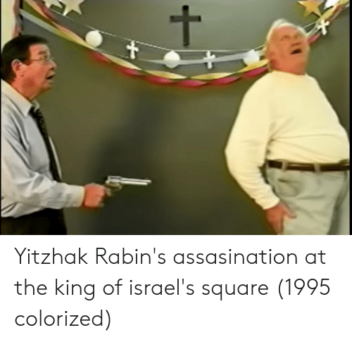 Square, King, and The-King: Yitzhak Rabin's assasination at the king of israel's square (1995 colorized)