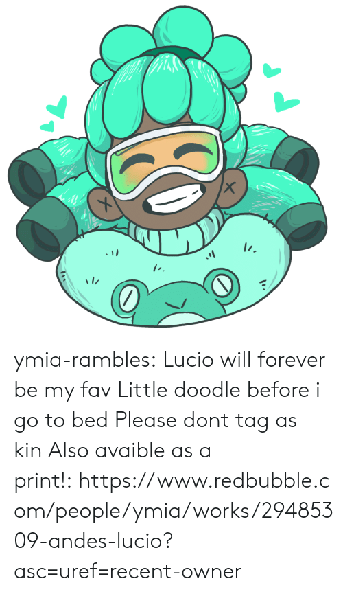 andes: ymia-rambles:  Lucio will forever be my fav Little doodle before i go to bed  Please dont tag as kin Also avaible as a print!:https://www.redbubble.com/people/ymia/works/29485309-andes-lucio?asc=uref=recent-owner