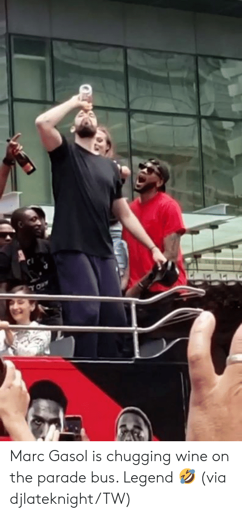 Yo, Wine, and Legend: YO Marc Gasol is chugging wine on the parade bus. Legend 🤣  (via djlateknight/TW)