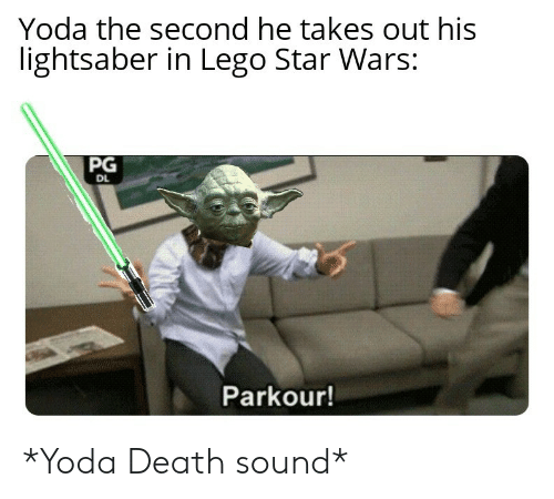 Lego, Lightsaber, and Star Wars: Yoda the second he takes out his  lightsaber in Lego Star Wars:  PG  DL  Parkour! *Yoda Death sound*