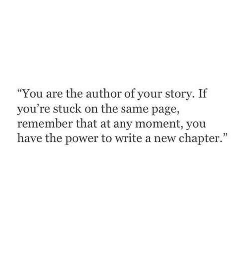 """Power, Page, and Remember: """"You are the author of your story. If  you're stuck on the same page,  remember that at any moment, you  have the power to write a new chapter."""""""