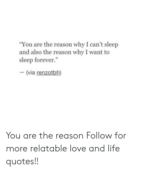 Can T Sleep Quotes | You Are The Reason Why I Can T Sleep And Also The Reason Why I Want