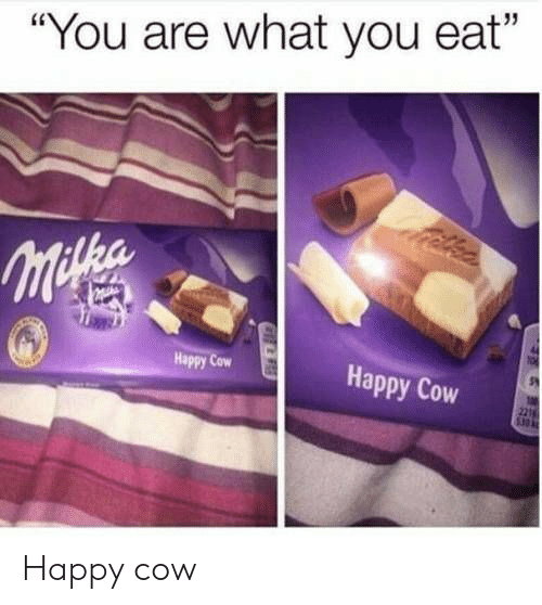 "Appy: ""You are what you eat""  Happy C  appy Cow Happy cow"