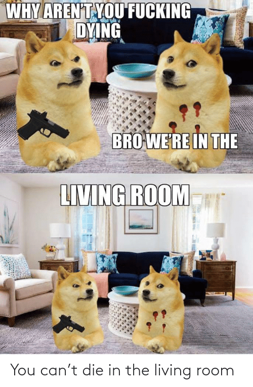 You Can: You can't die in the living room