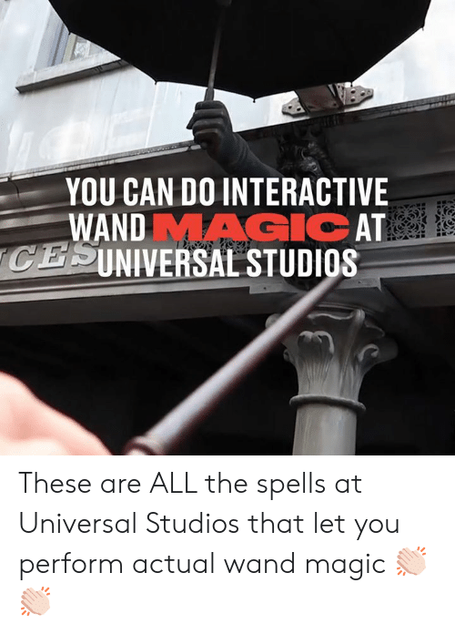 Dank, Magic, and All The: YOU CAN DO INTERACTIVE  WANDMAGIC AT  CESINIVERSAL STUDIOS  SEVACE These are ALL the spells at Universal Studios that let you perform actual wand magic 👏🏻👏🏻