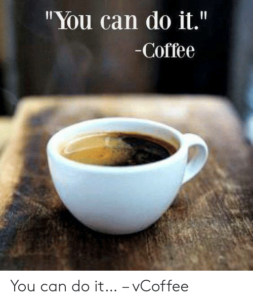 "Vcoffee: ""You can do it.""  -Coffee You can do it… – vCoffee"