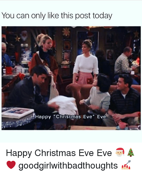 """Christmas Eve Eve: You can only like this post today  Happy """"Christmas Eve"""" Eve Happy Christmas Eve Eve 🎅🏼🎄❤️ goodgirlwithbadthoughts 💅🏼"""