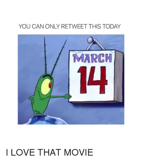 Love, Movies, and Movie: YOU CAN ONLY RETWEET THIS TODAY  MARCH  14 I LOVE THAT MOVIE