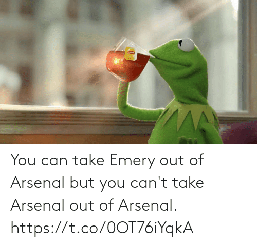 Arsenal, Soccer, and Can: You can take Emery out of Arsenal but you can't take Arsenal out of Arsenal. https://t.co/0OT76iYqkA