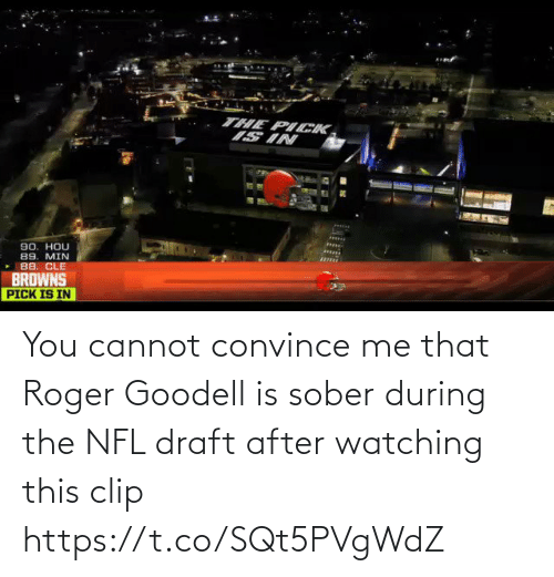 Goodell: You cannot convince me that Roger Goodell is sober during the NFL draft after watching this clip https://t.co/SQt5PVgWdZ