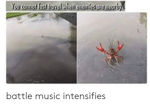 Music, Enemies, and Intensifies: You cannot fast iravel when enemies are nearby battle music intensifies