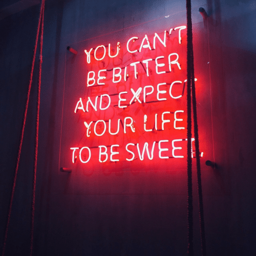 Life, You, and Bitter: YOU CAN'T  BE BITTER  AND EXPEC  YOUR LIFE  TO BE SWEE