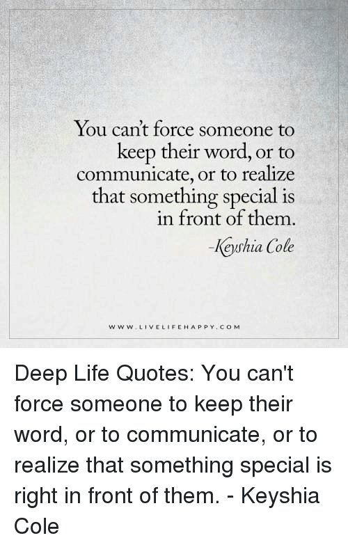 You Cant Force Someone To Keep Their Word Or To Communicate Or To